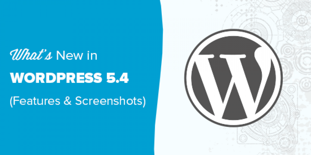 What's New in WordPress 5.4 (Features and Screenshots)