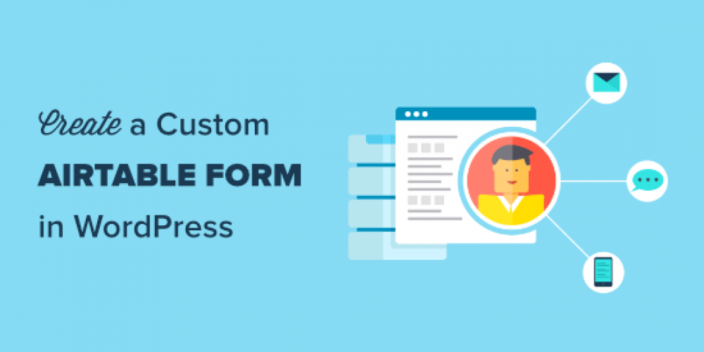 How to Create a Custom Airtable Form in WordPress