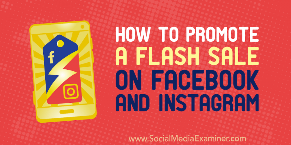 How to Promote a Flash Sale on Facebook and Instagram