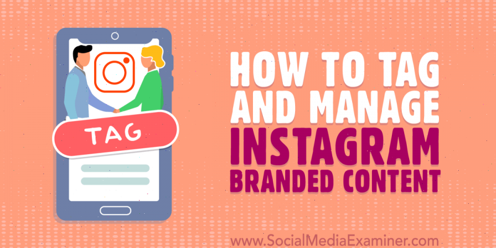 How to Tag and Manage Instagram Branded Content