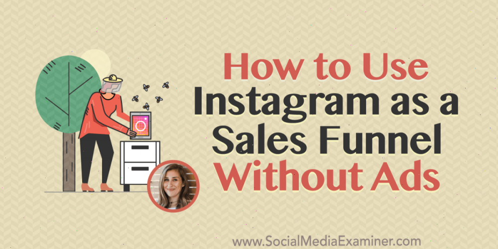How to Use Instagram as a Sales Funnel Without Ads