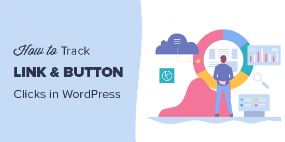 How to Track Link Clicks and Button Clicks in WordPress (Easy Way)