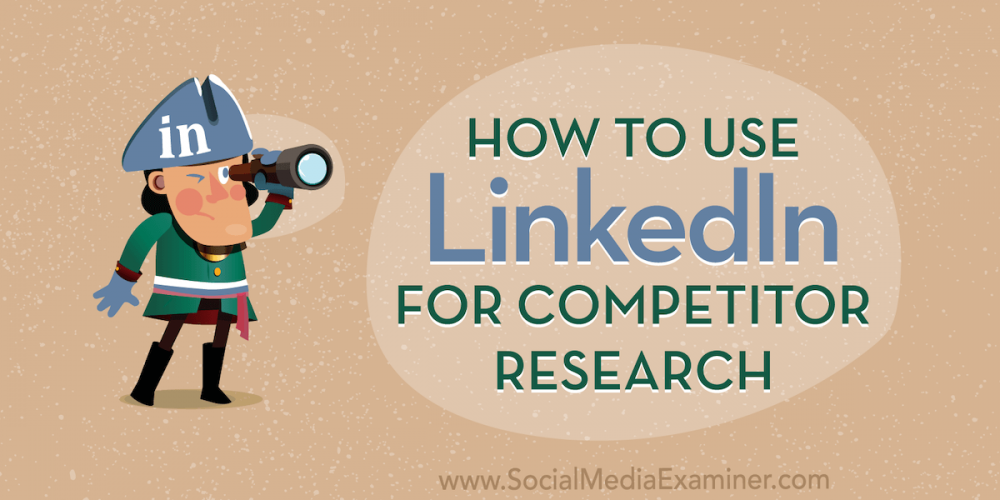How to Use LinkedIn for Competitor Research