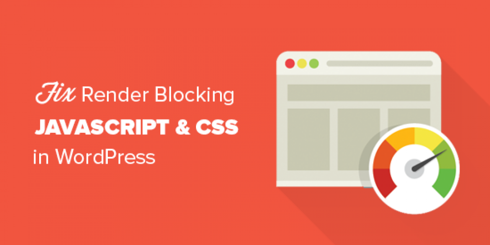 How to Fix Render-Blocking JavaScript and CSS in WordPress