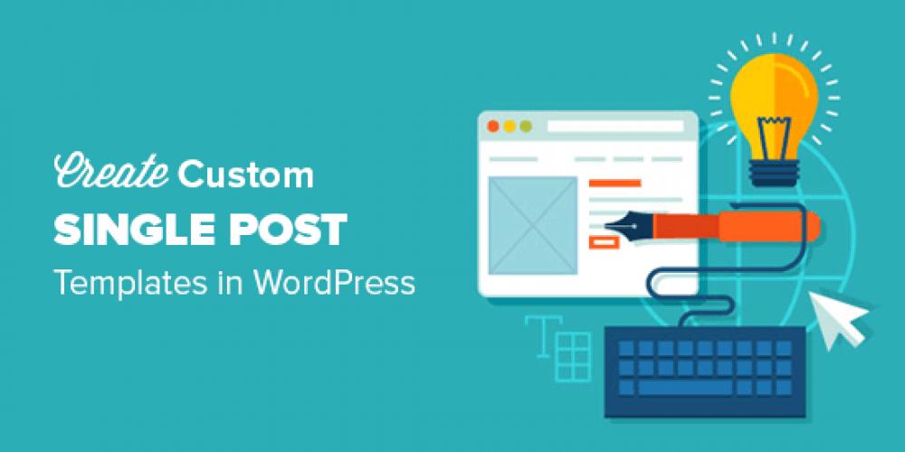 How to Create Custom Single Post Templates in WordPress