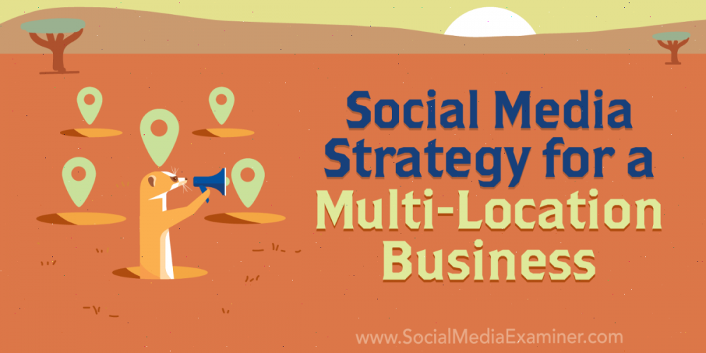 Social Media Marketing Strategy for a Multi-Location Business
