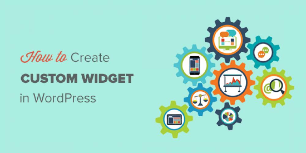 How to Create a Custom WordPress Widget