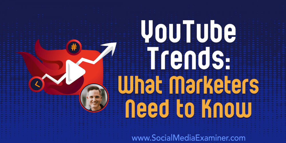 YouTube Trends: What Marketers Need to Know