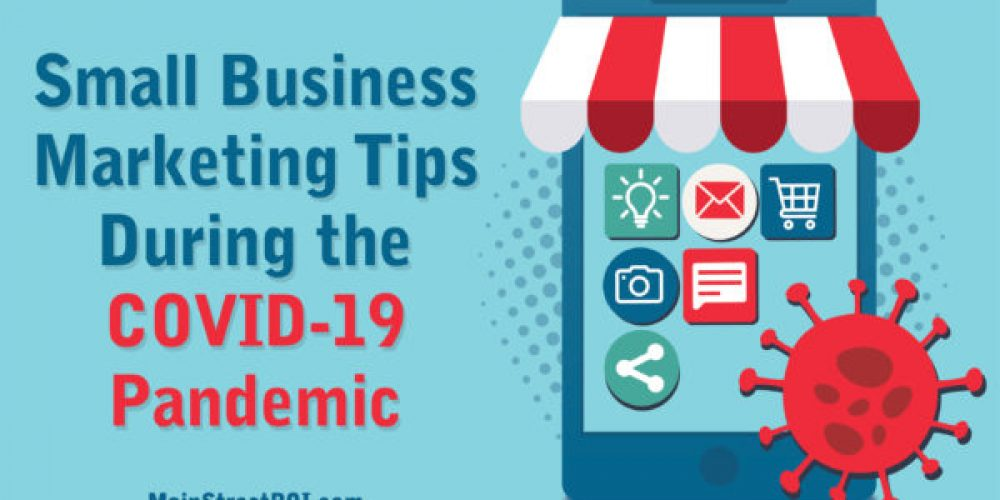 Small Business Marketing Tips During the COVID-19 Pandemic