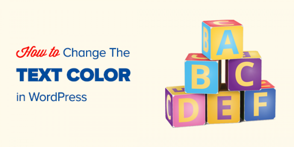 How to Change the Text Color in WordPress (3 Easy Methods)