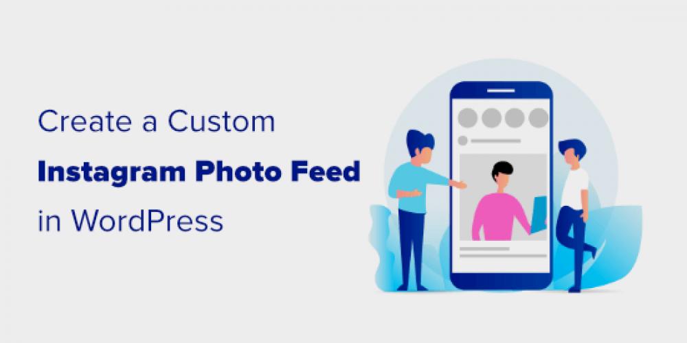 How to Create a Custom Instagram Photo Feed in WordPress