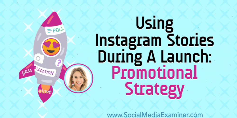 Using Instagram Stories During a Launch: Promotional Strategy