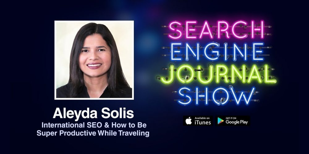 Aleyda Solis on International SEO & How to Be Super Productive While Traveling [PODCAST]