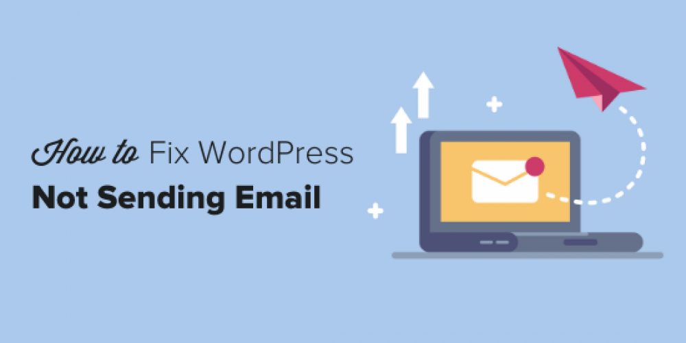 How to Fix WordPress Not Sending Email Issue