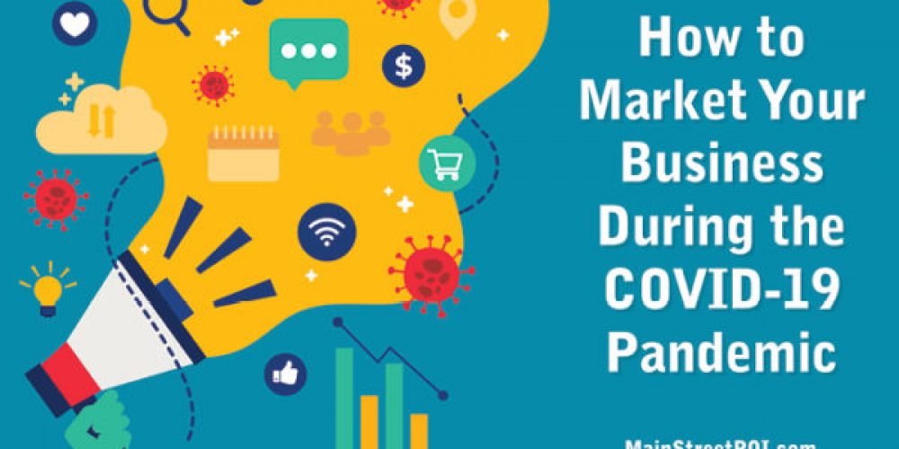 Marketing Tactics Every Business Can Use During the COVID-19 Pandemic