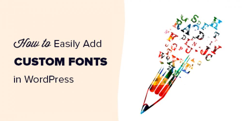 How to Add Custom Fonts in WordPress