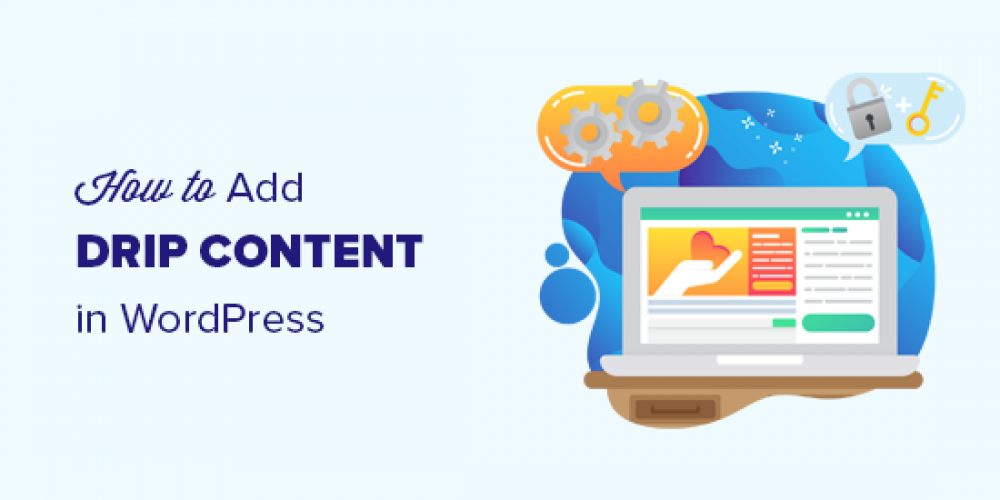 How to Add Automatically Drip Content in Your WordPress Site