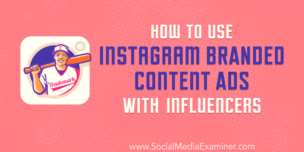 How to Use Instagram Branded Content Ads With Influencers