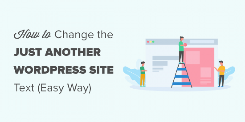"""How to Change the """"Just Another WordPress Site"""" Text (Easy Way)"""