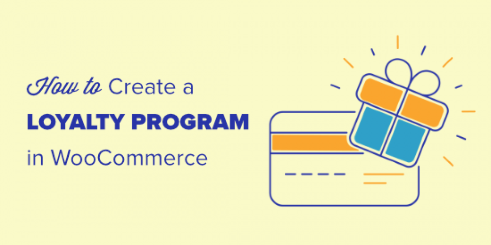 How to Create a Loyalty Program in WooCommerce