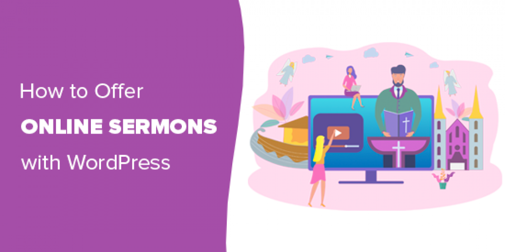 How Churches Can Offer Online Sermons with WordPress