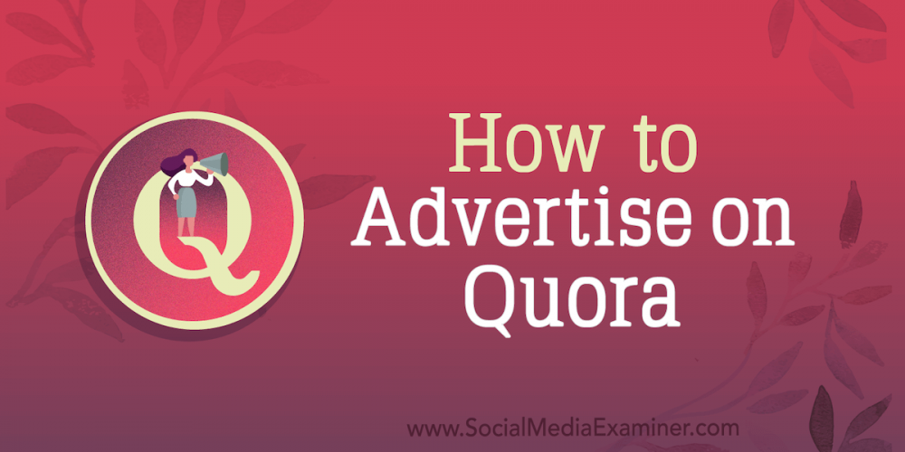 How to Advertise on Quora