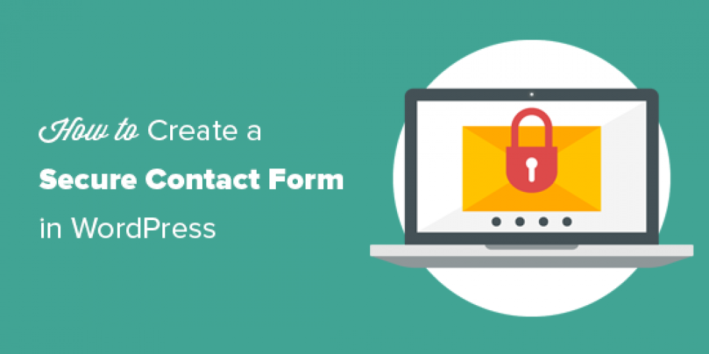 How to Create a Secure Contact Form in WordPress
