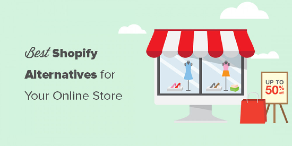 7 Best Shopify Alternatives in 2020 (Cheaper and More Powerful)