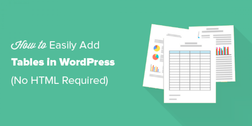 How to Add Tables in WordPress Posts and Pages (No HTML Required)