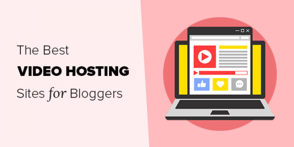 7 Best Video Hosting Sites for Bloggers, Marketers, and Businesses